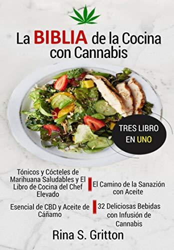La Biblia de la Cocina con Cannabis: El Libro de Cocina con Marihuana del Chef Elevado. 3...