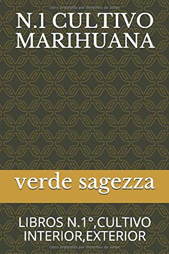 N.1 CULTIVO MARIHUANA: LIBROS N.1°,CULTIVO INTERIOR,EXTERIOR (Spanish Edition)