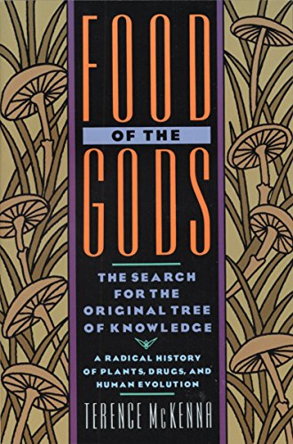 Food of the Gods: The Search for the Original Tree of Knowledge A Radical History of...